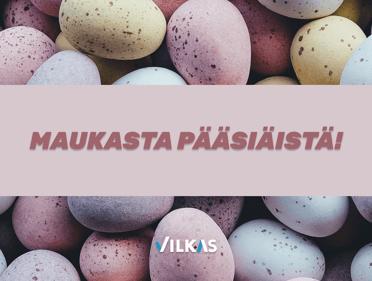 Maukasta pääsiäistä toivottaa Vilkas!
